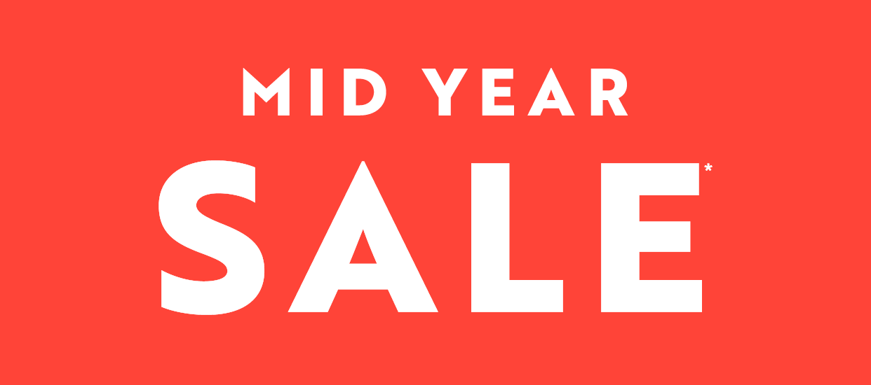 mid year sale on now massive savings storewide